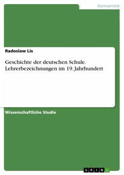 Geschichte der deutschen Schule. Lehrerbezeichnungen im 19. Jahrhundert - Lis, Radoslaw