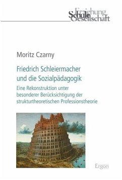 Friedrich Schleiermacher und die Sozialpädagogik
