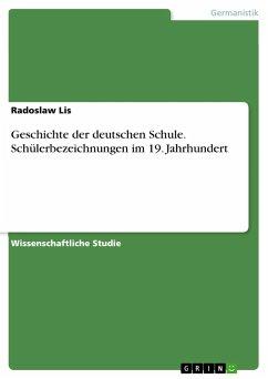 Geschichte der deutschen Schule. Schülerbezeichnungen im 19. Jahrhundert - Lis, Radoslaw