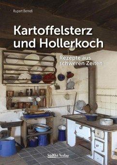 9783866467019 - Berndl, Rupert: Kartoffelsterz und Hollerkoch - Buch