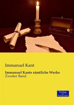 Immanuel Kants sämtliche Werke - Kant, Immanuel