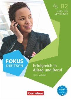 Fokus Deutsch B2. Erfolgreich im Alltag und im ...