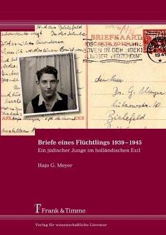Briefe eines Flüchtlings 1939-1945 - Meyer, Hajo G.