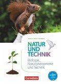 Natur und Technik - Naturwissenschaften 5./6. Schuljahr: Biologie, Naturphänomene und Technik.Schülerbuch
