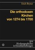 Die orthodoxen Kirchen von 1274 bis 1700 (eBook, ePUB)