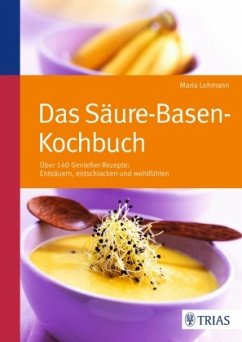 Das Säure-Basen Kochbuch - Lohmann, Maria