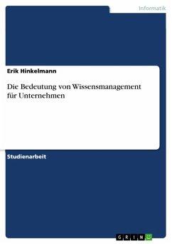 Die Bedeutung von Wissensmanagement für Unternehmen (eBook, PDF)