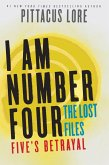 I Am Number Four: The Lost Files: Five's Betrayal (eBook, ePUB)