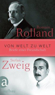 Von Welt zu Welt (eBook, ePUB) - Rolland, Romain; Zweig, Stefan