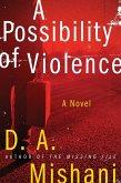 A Possibility of Violence (eBook, ePUB)