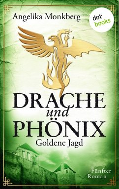 Goldene Jagd / Drache und Phoenix Bd.5 (eBook, ePUB)