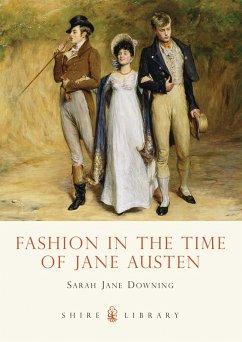 Fashion in the Time of Jane Austen (eBook, ePUB) - Downing, Sarah Jane