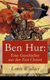 Ben Hur: Eine Geschichte aus der Zeit Christi (eBook, ePUB)
