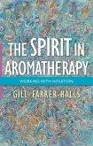 The Spirit in Aromatherapy (eBook, ePUB)