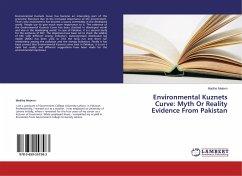 Environmental Kuznets Curve: Myth Or Reality Evidence From Pakistan