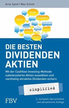Die besten Dividenden-Aktien simplified (eBook, ePUB) - Sand, Arne; Schott, Max