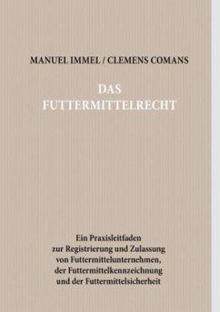 Das Futtermittelrecht - Immel, Manuel; Comans, Clemens