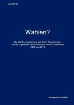 Wahlen? - Ehrich, Udo