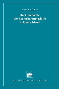 Die Geschichte der Rechtsberatungshilfe in Deutschland (eBook, PDF) - Kawamura, Hiroki