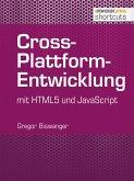 Cross-Plattform-Entwicklung mit HTML und JavaScript (eBook, ePUB)