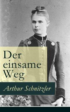 Der einsame Weg (eBook, ePUB) - Schnitzler, Arthur