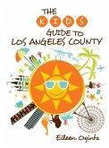 Kid's Guide to Los Angeles County (eBook, ePUB)