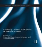 Disability, Spaces and Places of Policy Exclusion (eBook, ePUB)