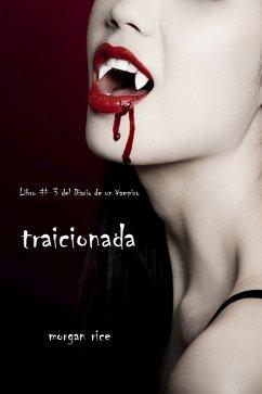Traicionada (Libro # 3 del Diario de un Vampiro)