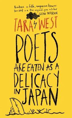 Poets Are Eaten as a Delicacy in Japan (eBook, ePUB) - West, Tara