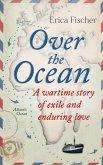 Over the Ocean (eBook, ePUB)