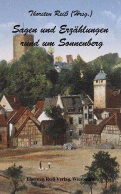Sagen und Erzählungen rund um Sonnenberg (eBook, ePUB) - Reiß, Thorsten
