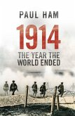 1914 The Year The World Ended (eBook, ePUB)