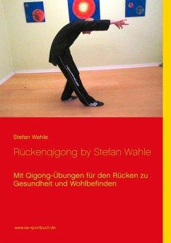 Rückenqigong by Stefan Wahle (eBook, ePUB)