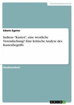 """Indiens """"Kasten"""", eine westliche Vereinfachung? Eine kritische Analyse des Kastenbegriffs (eBook, PDF)"""
