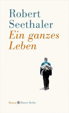 Ein ganzes Leben (eBook, ePUB) - Seethaler, Robert