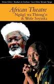 African Theatre 13: Ngugi Wa Thiong'o and Wole Soyinka