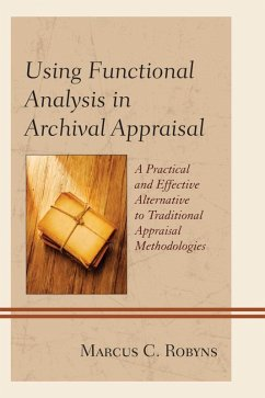 Using Functional Analysis in Archival Appraisal (eBook, ePUB) - Robyns, Marcus C.