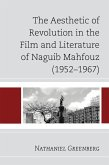 The Aesthetic of Revolution in the Film and Literature of Naguib Mahfouz (1952-1967) (eBook, ePUB)