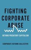 Fighting Corporate Abuse (eBook, ePUB)
