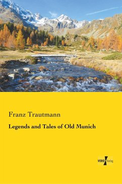 Legends and Tales of Old Munich - Trautmann, Franz