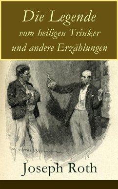 Die Legende vom heiligen Trinker und andere Erzählungen (eBook, ePUB) - Roth, Joseph