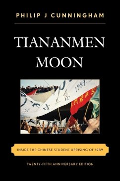Tiananmen Moon (eBook, ePUB) - Cunningham, Philip J.