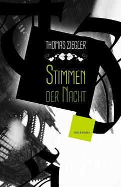 Stimmen der Nacht (eBook, ePUB) - Ziegler, Thomas