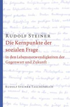 Die Kernpunkte der sozialen Frage - Steiner, Rudolf