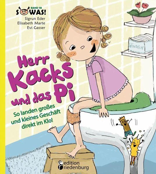 Herr Kacks und das Pi - So landen großes und kleines Geschäft direkt im Klo