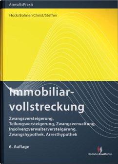 Immobiliarvollstreckung - Hock, Rainer; Bohner, Daniela; Steffen, Manfred