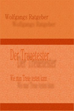Der Treuetester (eBook, ePUB) - Ratgeber, Wolfgangs