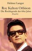 Roy Kelton Orbison (eBook, ePUB)