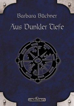 DSA 28: Aus dunkler Tiefe (eBook, ePUB) - Büchner, Barbara