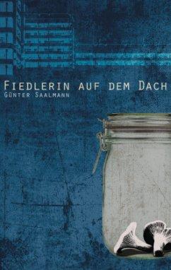 Fiedlerin auf dem Dach - Saalmann, Günter